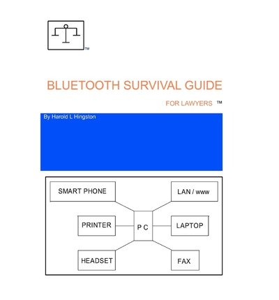 [(Bluetooth Survival Guide for Lawyers )] [Author: Harold L Hingston] [Nov-2010]