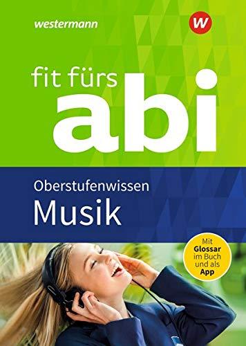 Fit fürs Abi / Neubearbeitung: Fit fürs Abi: Musik Oberstufenwissen