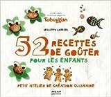52 recettes de goûters pour les enfants: Petit atelier de création culinaire de Brigitte Carrère ( 27 avril 2011 )...