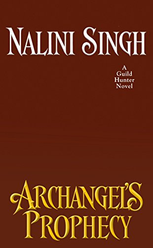 Archangel's Prophecy (Guild Hunter Novel)