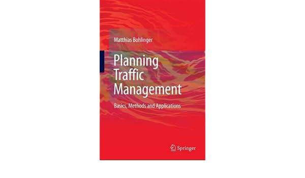 Planning Traffic Management: Basics, Methods and