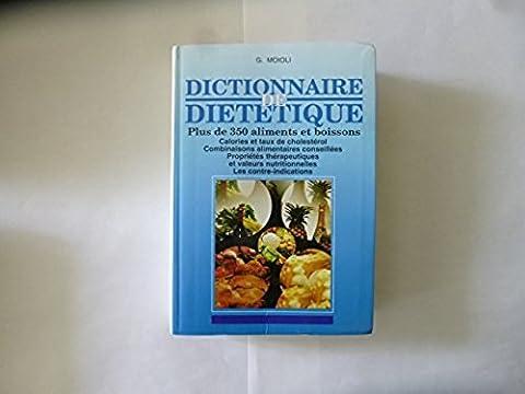 Dictionnaire de diététique - Plus de 350 aliments et boissons.