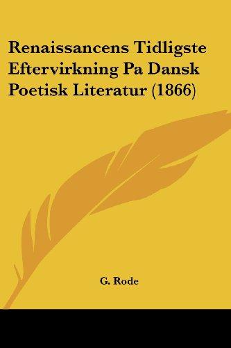 Renaissancens Tidligste Eftervirkning Pa Dansk Poetisk Literatur (1866)
