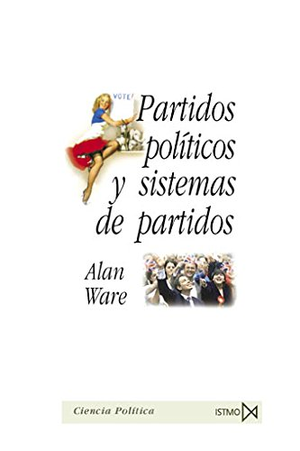 Partidos políticos y sistema de partidos (Fundamentos) por Allan Ware