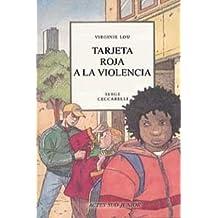 Tarjeta roja a la violencia (MIRA Y APRENDE)