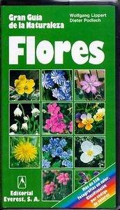 Flores: La más completa descripción de las plantas europeas, con gran profusión de dibujos botánicos para facilitar su clasificación. (Grandes guías de la naturaleza) por Podlech  Dieter