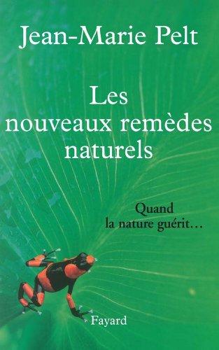 Les nouveaux remèdes naturels : Quand la nature guérit... (Documents) par Jean-Marie Pelt