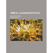 Time's Laughingstocks; And Other Verses by Thomas Hardy (2013-09-13)