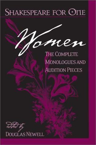 Shakespeare for One: Women: The Complete Monologues and Audition Pieces by Douglas Newell (2002-09-18)