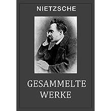 Nietzsche: GESAMMELTE WERKE