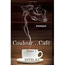 Couleur... Cafe: Tome I