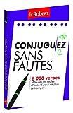 Conjuguez Sans Fautes: Aid to forming correct French verb conjugations (Les Dictionnaires Scolaires)