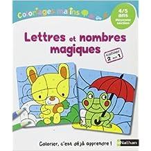Coloriages Malins - Lettres et nombres magiques MS de Mariana VIDAL ,Stéphanie CHICA ( 25 avril 2014 )
