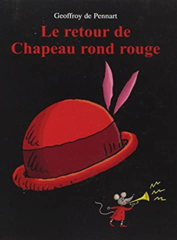 Le retour de Chapeau rond rouge