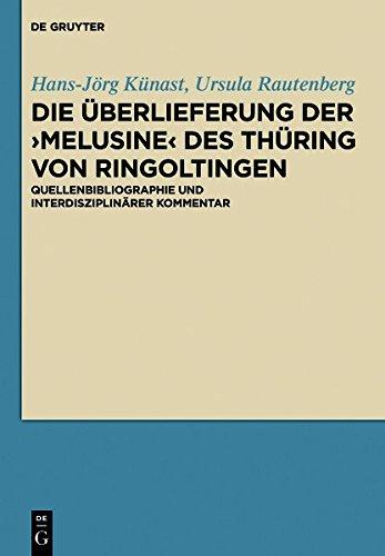 Die Überlieferung der >Melusine< des Thüring von Ringoltingen: Quellenbibliographie und unterdisziplinärer Kommentar