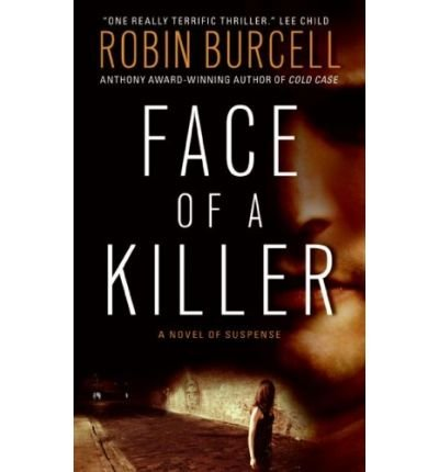 [(Face of a Killer)] [by: Robin Burcell]