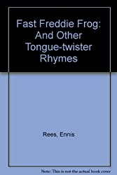 Fast Freddie Frog: And Other Tongue-twister Rhymes