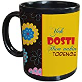 TIED RIBBONS Special Friendship Day Gift for Friend Girls Boys Yeh Dosti Hum nhi Todenge Printed Coffee Mug(325 ml)