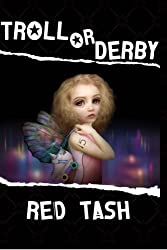 Troll Or Derby by Red Tash (2012-06-14)