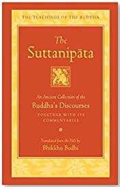The Suttanipata: An Ancient Collection of Buddha\'s Discourses (Teachings of the Buddha)