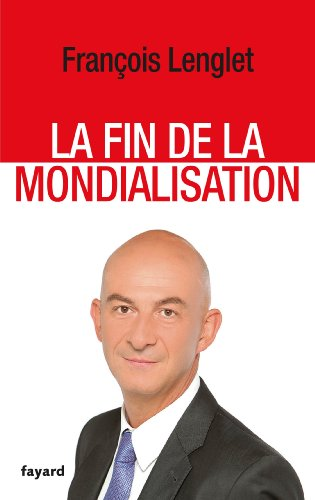 La Fin de la mondialisation (Documents)