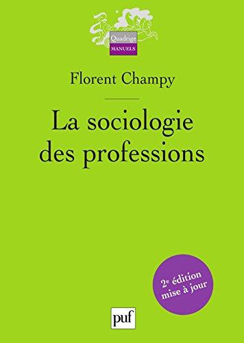 La sociologie des professions (Quadrige) par Florent Champy