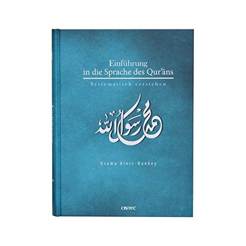 Einführung in die sprache des Qur'ans: systematisch verstehen