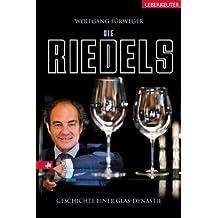 Die Riedels: Geschichte einer Glas-Dynastie