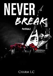 Never Break Partition 2: Une new romance musicale, sensuelle et addictive