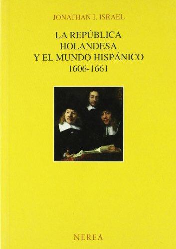 Descargar Libro La República Holandesa y el mundo hispánico (Historia) de aavv