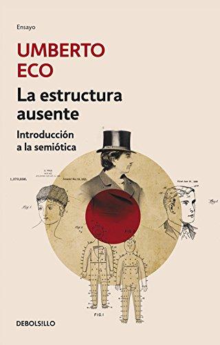 La estructura ausente (ENSAYO-FILOSOFIA) por Umberto Eco