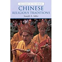 [Chinese Religious Traditions (Religions of the World (Prentice Hall)) [ CHINESE RELIGIOUS TRADITIONS (RELIGIONS OF THE WORLD (PRENTICE HALL)) ] By Adler, Joseph A ( Author )Mar-06-2002 Paperback