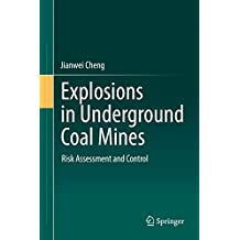 Explosions in Underground Coal Mines: Risk Assessment and Control