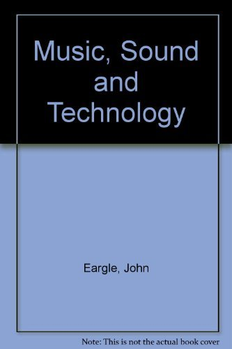 Music, Sound, and Technology by John M. Eargle (1990-08-09)