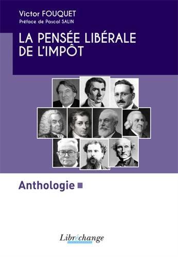La pensée libérale de l'impôt : Anthologie par Victor Fouquet