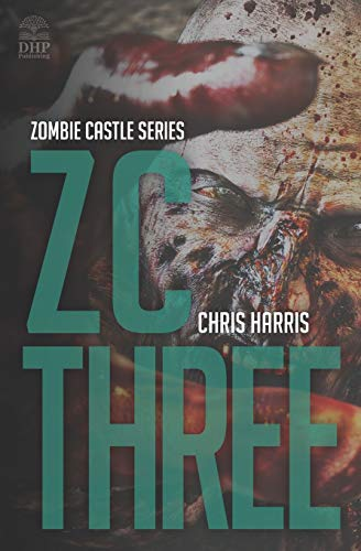 Zc-serie (ZC THREE: Zombie Castle Series Book 3)