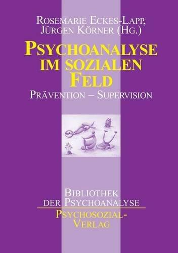 Psychoanalyse im sozialen Feld: Prävention - Supervision (Feld-ecke)