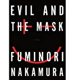 [(Evil and the Mask)] [Author: Fuminori Nakamura] published on (November, 2013)