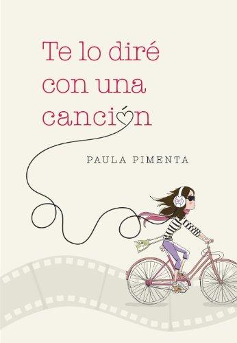 Te lo diré con una canción por Paula Pimenta