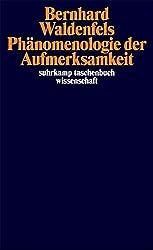 Phänomenologie der Aufmerksamkeit (suhrkamp taschenbuch wissenschaft)