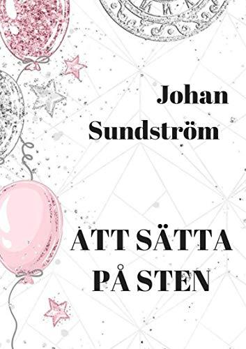 Att sätta på sten (Swedish Edition) por Johan  Sundström