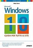Windows 10. La guida per tutte le età