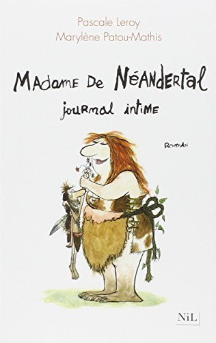 Madame de Nandertal, journal intime