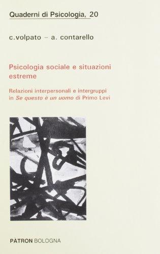 Psicologia sociale e situazioni estreme. Relazioni interpersonali e intergruppi in «Se questo è un uomo» di Primo Levi