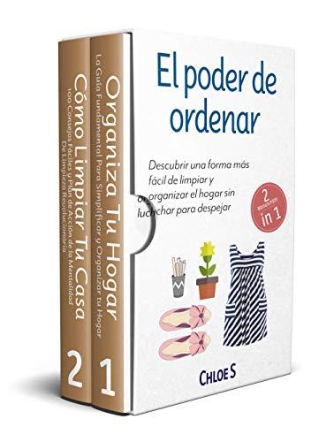 El poder de ordenar: 2 Manuscritos - Descubrir una forma más fácil de limpiar y organizar el hogar sin luchar para despejar: Libro en Español/Tidying up Spanish book