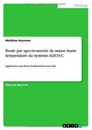 Etude Par Spectrometrie de Masse Haute Temperature Du Systeme Al2o3-C par Matthias Heyrman