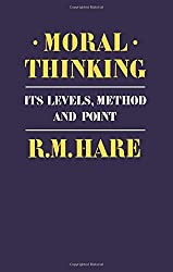 Moral Thinking: Its Levels, Method and Point