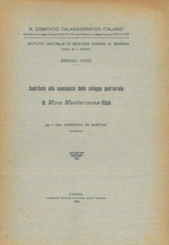 Contributo alla conoscenza dello sviluppo post-larvale di Mora mediterranea Risso.