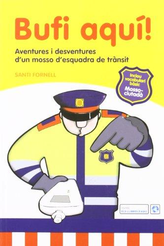 Bufi aquí! : aventures i desventures d'un mosso d'esquadra de trànsit