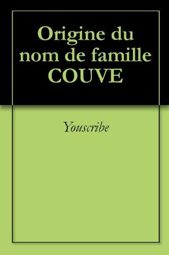Origine du nom de famille COUVE (Oeuvres courtes) par Youscribe